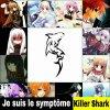 Je suis le symptome Killer Shark