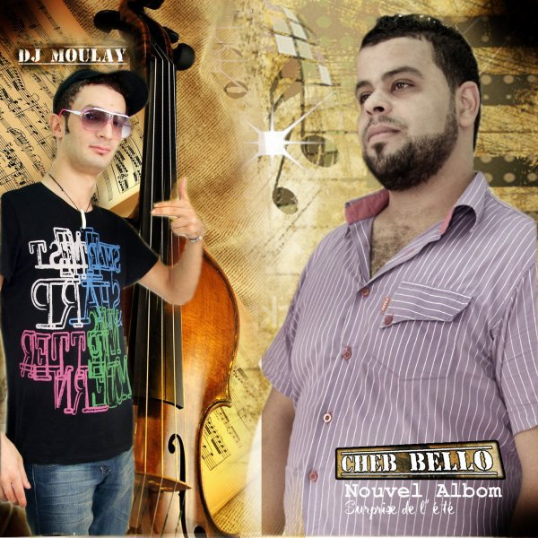 NOUVEL ALBOM 2011 DJ MOULAY VS CHEB BELLO