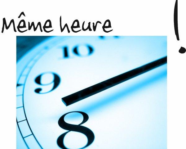 MEME HEURE