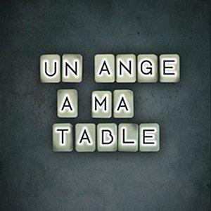 Un Ange à ma Table (Music/Parole)