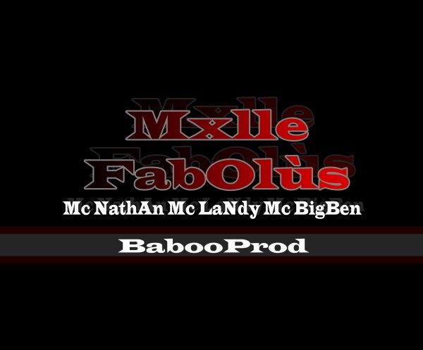 Mxlle FabOlùs - BabooProd - Mc NathAn Mc LaNdy Mc BigBen (2011)