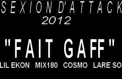 "Sexion D'attack / ""FAIT GAFF"" (2012)"