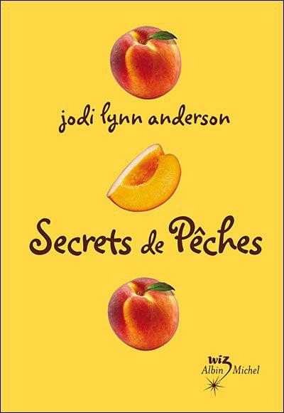 Secrets de Pêches, de Jodi Lynn Anderson chez Albin Michel