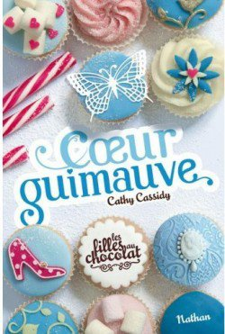 Les filles au chocolat, tome 2 : Coeur Guimauve, de Cathy Cassidy chez Nathan