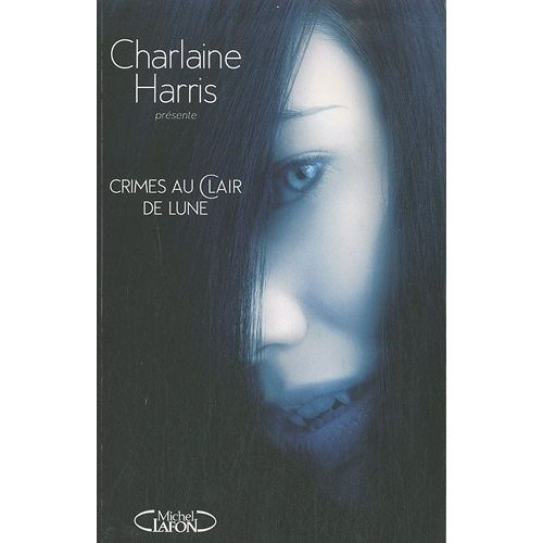 Crimes au clair de lune , sous la direction de Charlaine Harris chez Michel Lafon