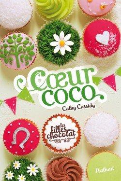 Les filles au chocolat, tome 4 : Coeur coco, de Cathy Cassidy chez Nathan
