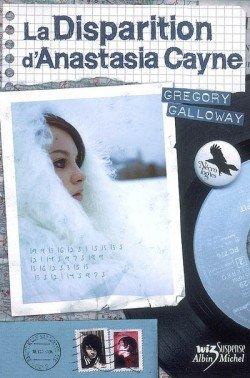 La disparition d'Anastasia Cayne, de Gregory Galloway chez Albin Michel