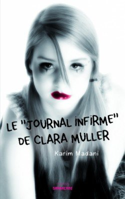 "Le ""journal infirme"" de Clara Muller, de Karim Madani chez Sarbacane"