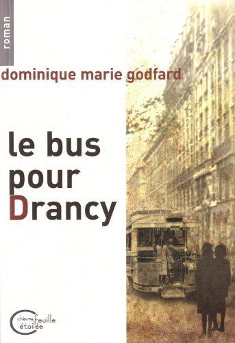 Le bus pour Drancy, de Dominique Marie Godfard chez Chèvre feuille