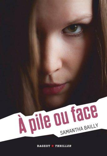 Pile ou face, de Samantha Bailly chez Rageot