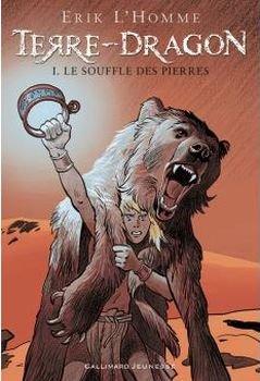 Terre-dragon Tome 1: Le souffle des pierres, de Erik L'Homme chez Gallimard Jeunesse