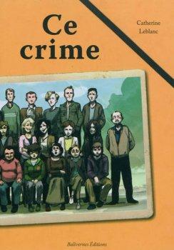 Ce crime, de Catherine Leblanc chez Balivernes Editions