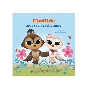 Clotilde aide sa nouvelle amie, de Yann Walcker & Romain Mennetrier chez Auzou