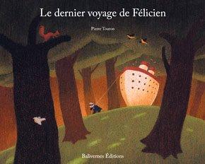 Le dernier voyage de Félicien, de Pierre Touron chez Balivernes