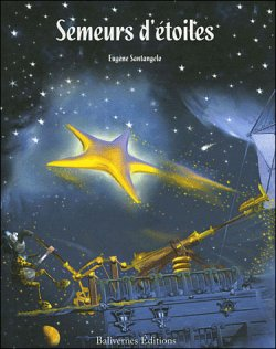 Semeurs d'étoiles, de Eugène Santangelo chez Balivernes editions