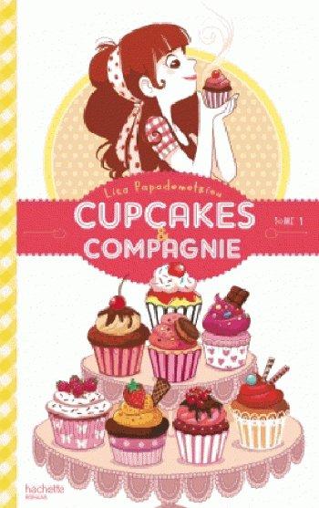 Cupcakes et compagnie Tome 1, de Lisa Papademetriou chez Hachette