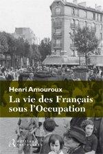 La vie des français sous l'occupation, de Henry Amouroux chez les éditions Retrouvées