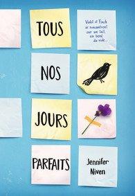 Tous nos jours parfaits, de Jennifer Niven chez Gallimard Jeunesse