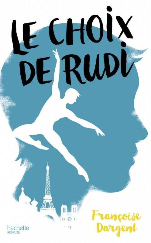 Le choix de Rudi, de Françoise Dargent chez Hachette