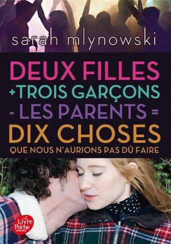 Deux filles + trois garçons - les parents = dix choses que nous n'aurions jamais dû faire, de Sarah Mlynowski chez Le livre de poche