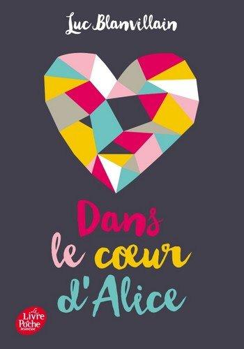 Dans le coeur d'Alice, de Luc Blanvillain chez Le livre de poche