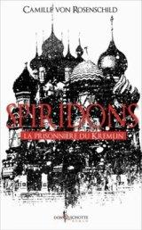 Spiridons Tome 1 & Tome 2: La prisonnière du Kremlin, de Camille Von Rosenschild chez Don Quichotte