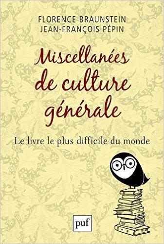 Miscellanées de culture générale, de Florence Braunstein & Jean-François Pépin chez PUF