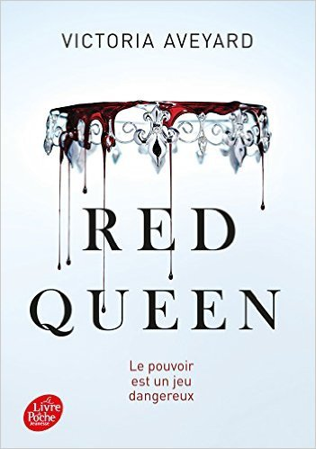 The Red Queen Tome 1: Red Queen, de Victoria Aveyard chez Le livre de poche