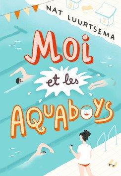 Moi et les aquaboys, de Nat Luurtsema chez Gallimard
