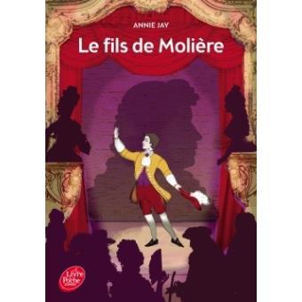 Le fils de Molière, de Annie Jay chez Le livre de poche