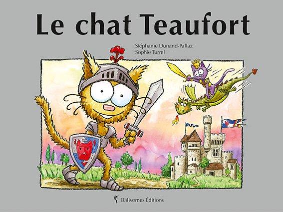 Les chats Tome 19 : Le chat Teaufort, de Sophie Turrel et Stéphanie Dunand-Pallaz chez Balivernes