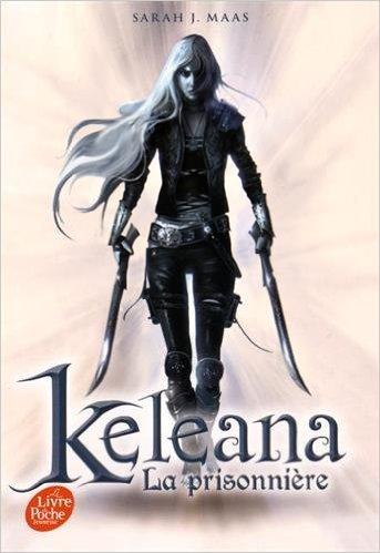 Keleana Tome 1: La prisonnière, de Sarah J.Maas chez Le livre de poche