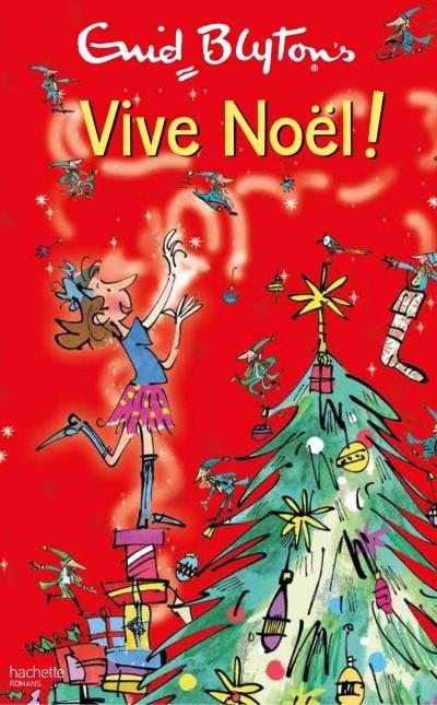 Vive Noël, de Enid Blyton chez Hachette