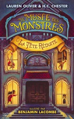 Le musée des monstres Tome 1: La tête réduite, de Lauren Oliver & H.C Chester chez Hachette