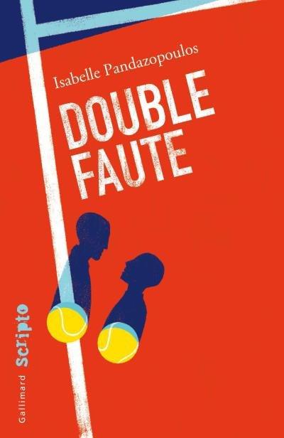 Double Faute, de Isabelle Pandazopoulos chez Gallimard