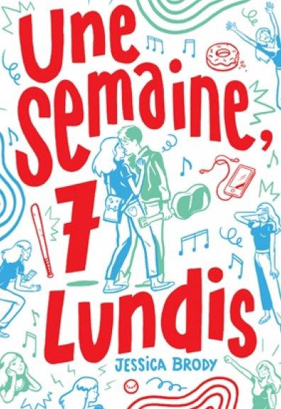 Une semaine, 7 lundis, de Jessica Brody chez Gallimard