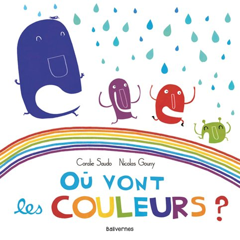 Où vont les couleurs?, de Coralie Saudo & Nicolas Gouny chez Balivernes