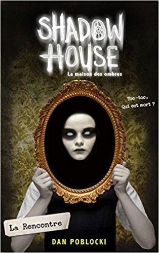 Shadow House Tome 1: La rencontre, de Dan Poblocki chez Hachette