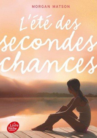 L'été des secondes chances, de Morgan Matson chez Le livre de poche