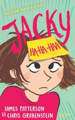 Jacky Ha-Ha-Haa, de James Patterson & Chris Grabenstein chez Hachette