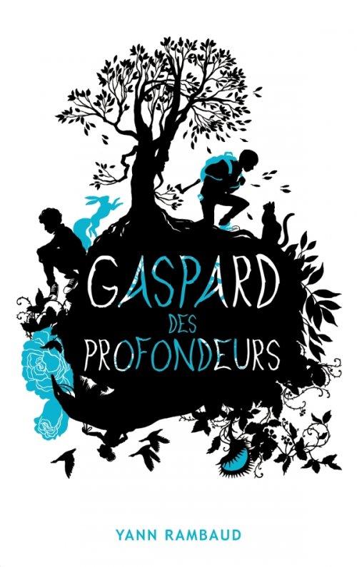 Gaspard des profondeurs, de Yann Rambaud chez Le livre de poche