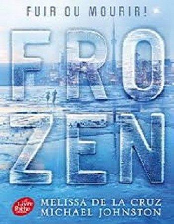 Frozen Tome 1, de Mélissa de la Cruz & Michael Johnston chez Le livre de poche