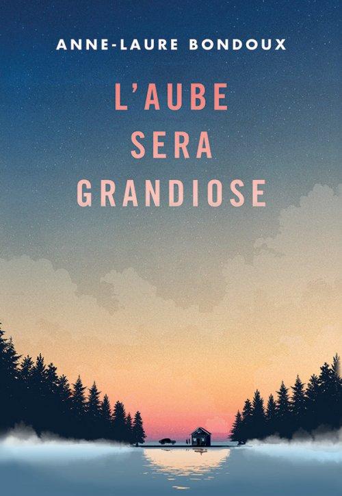 L'aube sera grandiose, de Anne-Laure Bondoux chez Gallimard