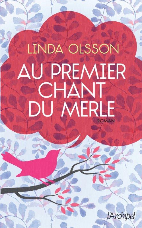 Au premier chant du merle, de Linda Olsson chez L'Archipel