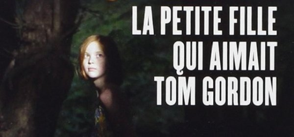 La petite fille qui aimait Tom Gordon/The Girl who loved Tom Gordon