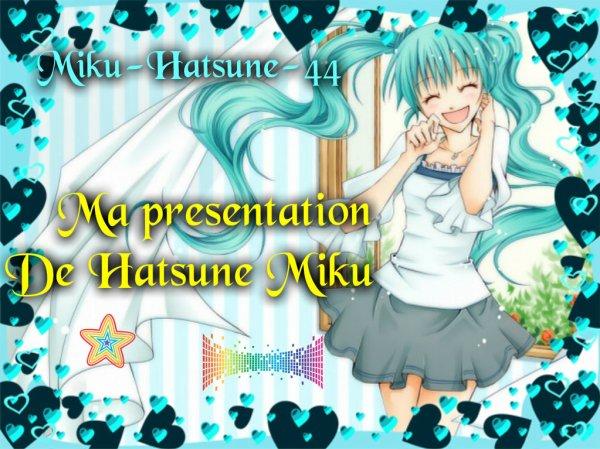 Ma présentation ! Miku Hatsune