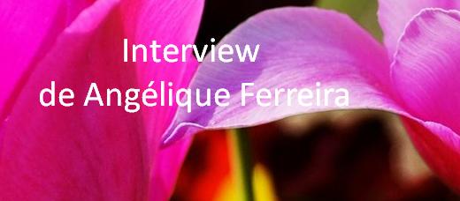 Interview de Angélique Ferreira