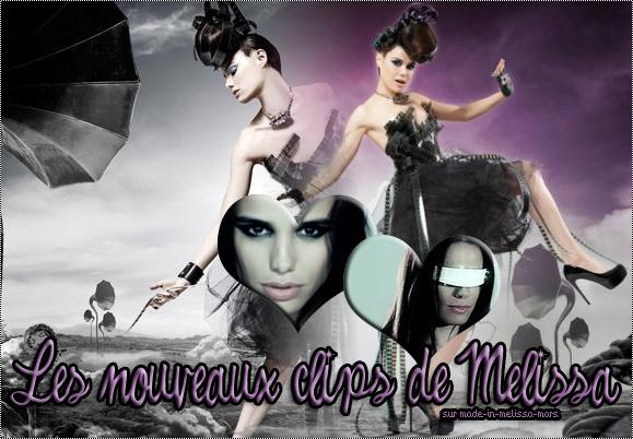 ~ Les Nouveau Clip de Melissa   ♥ ~