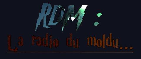RDM - La radio du moldu