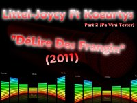 "SeSion StuDio / Koeurtys Ft Little-Joycy_Delire Des Frangin_ 2011)_New Version_""Pa Vini Tester"" (2011)"